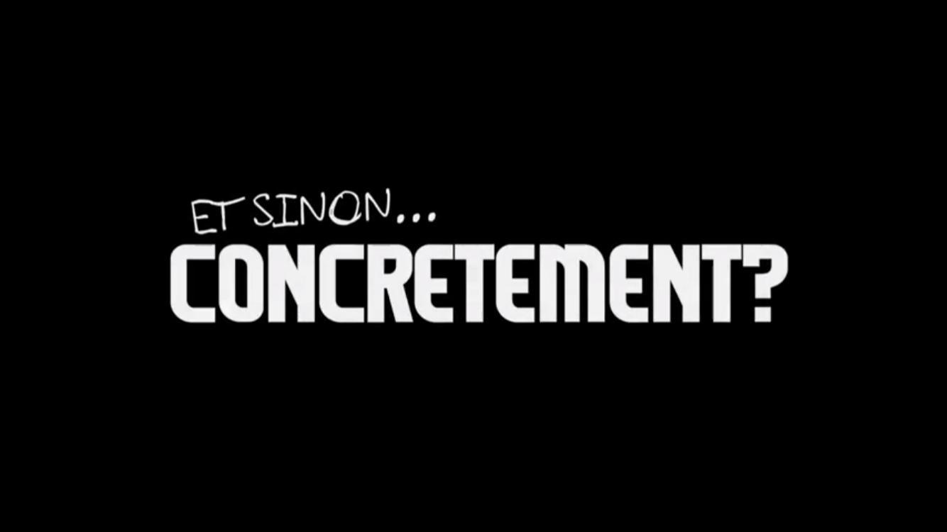 c3d61d47ac5b3d Et Sinon... Concretement  (2017-)