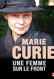 Marie Curie, une femme sur le front Poster