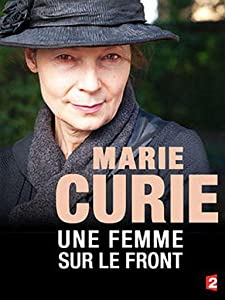 Good quality free downloadable movies Marie Curie, une femme sur le front by [mpeg]