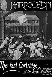 The Last Cartridge, an Incident of the Sepoy Rebellion in India (1908) 720p