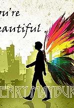 Henry Maybury: You're Beautiful