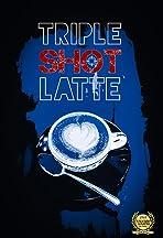 Triple Shot Latte