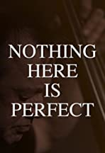 Nothing Here Is Perfect