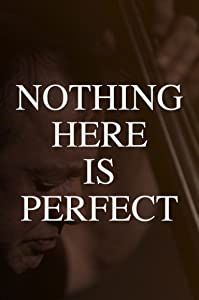 Best website to watch free full movies Nothing Here Is Perfect by none [640x320]
