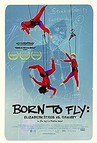 Primary photo for Born to Fly: Elizabeth Streb vs. Gravity