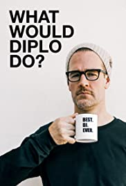 What Would Diplo Do? Poster - TV Show Forum, Cast, Reviews