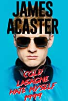 James Acaster: Cold Lasagne Hate Myself 1999