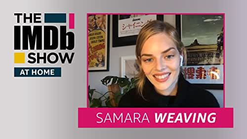 """Samara Weaving's Very """"Hollywood"""" Audition and Why She's Eating So Much Popcorn"""