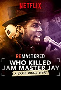 Primary photo for ReMastered: Who Killed Jam Master Jay?