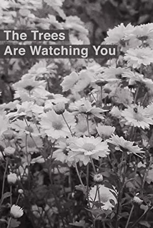 The Trees Are Watching You