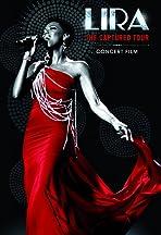 Lira: The Captured Tour - Concert Film