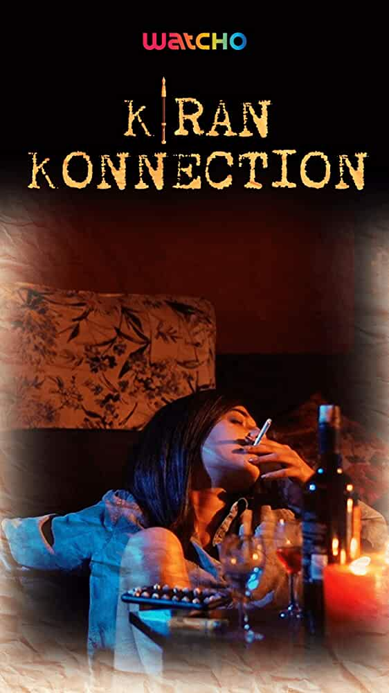 18+ Kiran Konnection 2019 S01 Hindi Complete Watcho Originals Web Series 720p HDRip 342MB Download
