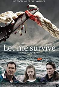Primary photo for Let Me Survive