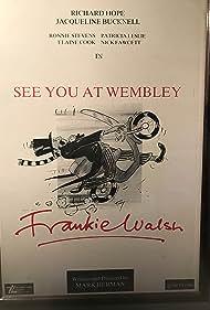 Richard Hope in See You at Wembley, Frankie Walsh (1987)