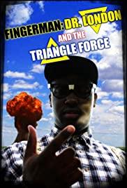 Fingerman: Dr. London and the Triangle Force Poster