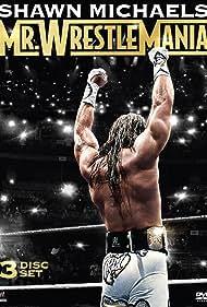 Shawn Michaels in Shawn Michaels: Mr Wrestlemania (2014)