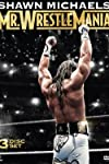 Shawn Michaels: Mr Wrestlemania (2014)