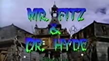 Mr. Fitz and Dr. Hyde