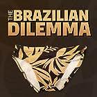 The Brazilian Dilemma (2018)