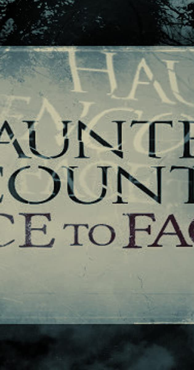 Haunted Encounters: Face to Face (TV Series 2012– ) - IMDb