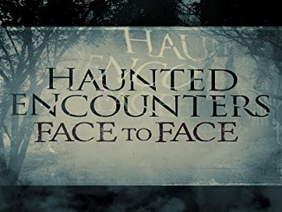 Only old movies downloads Haunted Encounters: Face to Face [WEBRip]