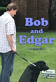 Primary photo for Bob and Edgar