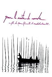Pour La Suite Du Monde 1963 Imdb