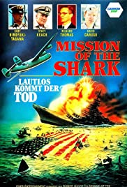 Mission of the Shark: The Saga of the U.S.S. Indianapolis (1991) Poster - Movie Forum, Cast, Reviews