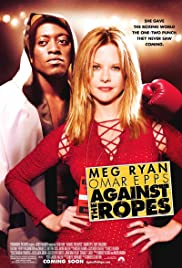 Against the Ropes(2004) Poster - Movie Forum, Cast, Reviews