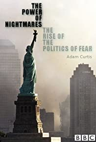 Primary photo for The Power of Nightmares: The Rise of the Politics of Fear