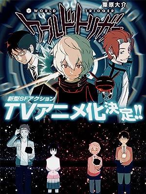 Download World Trigger Season 01 (2014-16) Eng Sub || 480p [60MB] || 720p [100MB] || 1080p [180MB] Anime, Eng. Dub, English, Janpanese, Japanese