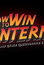 How to Win the Internet and Other Questionable Endeavors