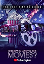 Could You Survive the Movies?