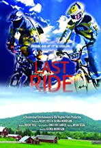 Last Ride ... Ride as If Its' Your Last
