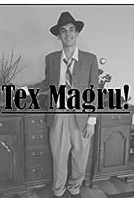 The Man Who Wasn't Tex Magru (2015)