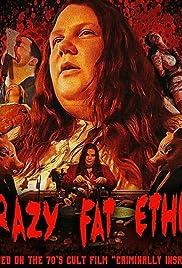 Crazy Fat Ethel(2016) Poster - Movie Forum, Cast, Reviews