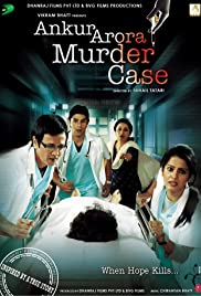 Ankur Arora Murder Case 2013 Hindi 720p NF WEB-DL AC3 x264