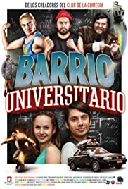 Barrio Universitario (2013) Poster - Movie Forum, Cast, Reviews