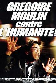 Grégoire Moulin contre l'humanité Poster