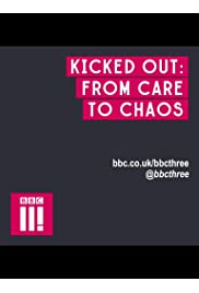 Kicked Out: From Care to Chaos