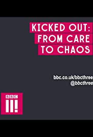 Kicked Out: From Care to Chaos Poster