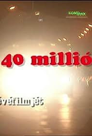 40 Millió (1994)