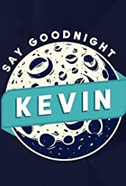 Say Goodnight Kevin Poster