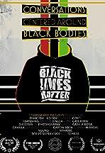 Conversations Centered Around Black Bodies: Black Lives Matter
