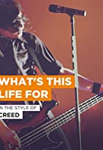 Creed: What's This Life For