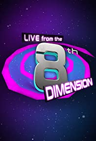 Primary photo for Live from the 8th Dimension