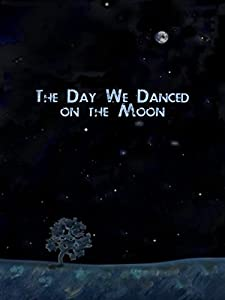 Movie downloads best website The Day We Danced on the Moon [480x360]