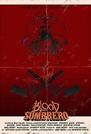 Blood Sombrero(2016) Poster - Movie Forum, Cast, Reviews