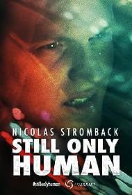 Nicolas Stromback in Nicolas Stromback: Still Only Human (2016)