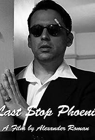Primary photo for Last Stop Phoenix